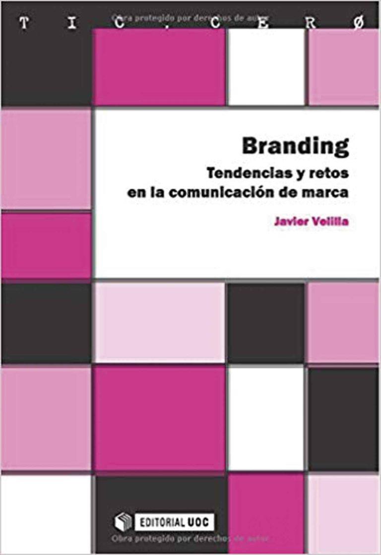 Branding Tendencias y retos en la comunicación de marca